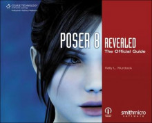 Poser 8 Revealed: The Official Guide av Kelly Murdock (Heftet)