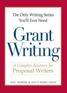 The Only Writing Series You'll Ever Need - Grant Writing av Judy Tremore og Nancy Burke Smith (Heftet)