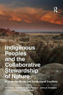 Indigenous Peoples and the Collaborative Stewardship of Nature av Anne Ross, Kathleen Pickering Sherman, Jeffrey G. Snodgrass og Henry D. Delcore (Heftet)