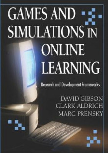 Games and Simulations in Online Learning av David Gibson, Clark Aldrich og Marc Prensky (Innbundet)