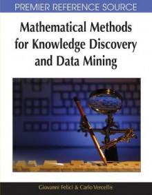 Mathematical Methods for Knowledge Discovery and Data Mining av Giovanni Felici og Carlo Vercellis (Innbundet)