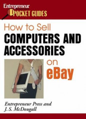 How to Sell Computers and Accessories on eBay av Entrepreneur Press (Heftet)