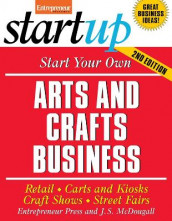 Start Your Own Arts and Crafts Business: Retail, Carts and Kiosks, Craft Shows, Street Fairs av Entrepreneur Press (Heftet)
