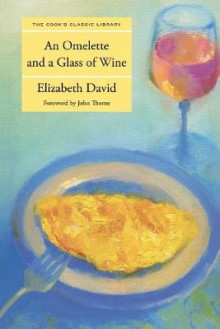 Omelette and a Glass of Wine av Elizabeth David (Heftet)