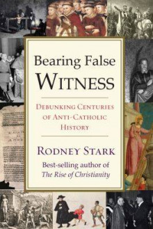 Bearing False Witness av Rodney Stark (Innbundet)