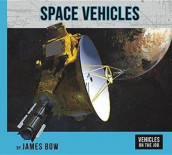 Space Vehicles av James Bow (Innbundet)