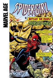Spider-Girl Battles the Deadly Dragon King av Tom DeFalco og Pat Olliffe (Innbundet)