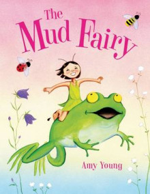 The Mud Fairy av Amy Young (Innbundet)