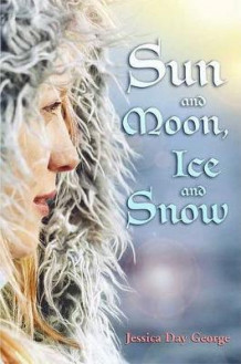 Sun and Moon, Ice and Snow av Jessica Day George (Heftet)