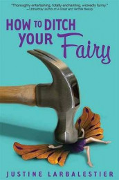 How to Ditch Your Fairy av Justine Larbalestier (Heftet)