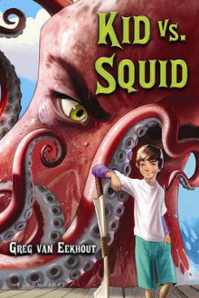 Kid vs. Squid av Greg Van Eekhout (Innbundet)