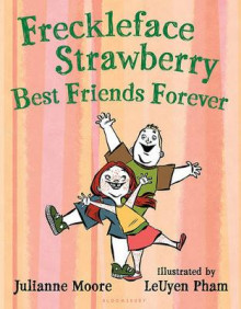 Freckleface Strawberry: Best Friends Forever av Julianne Moore (Innbundet)