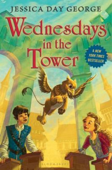 Wednesdays in the Tower av Jessica Day George (Innbundet)