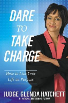 Dare To Take Charge av Judge Glenda Hatchett (Heftet)