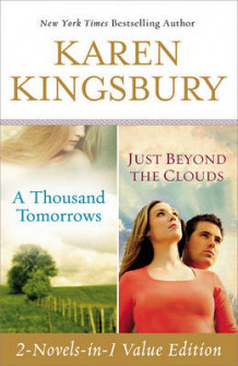 A Thousand Tomorrows & Just Beyond The Clouds Omnibus av Karen Kingsbury (Heftet)
