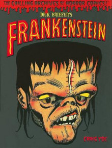 Dick Briefer's Frankenstein: Chilling Archives of Horror Comics! av Dick Briefer og Craig Yoe (Innbundet)