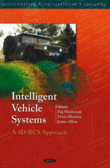 Intelligent Vehicle Systems av Raj Madhavan, Elena Messina og James S. Albus (Innbundet)