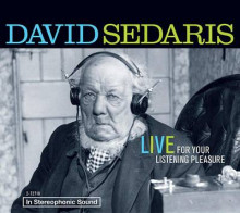 David Sedaris: Live for Your Listening Pleasure av David Sedaris (Lydbok-CD)