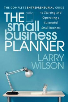 The Small Business Planner av Larry Wilson (Heftet)