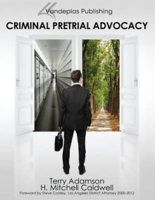 Criminal Pretrial Advocacy - First Edition 2013 av Terry Adamson og H. Mitchell Caldwell (Heftet)