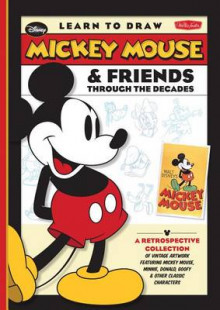 Learn to Draw Mickey Mouse & Friends Through the Decades av Disney Storybook Artists (Innbundet)