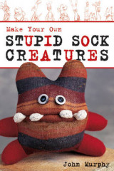 Omslag - Make Your Own Stupid Sock Creatures