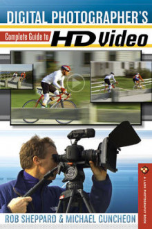 Digital Photographer's Complete Guide to HD Video av Rob Sheppard og Michael A. Guncheon (Heftet)