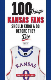 100 Things Kansas Fans Should Know & Do Before They Die av Ken Davis (Heftet)