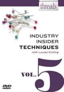 Threads Industry Insider Techniques, Vol. 5 av Louise Cutting (Lyd-DVD)