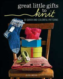 Great little gifts to knit av Jean Moss (Heftet)