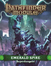 Pathfinder Module: The Emerald Spire Superdungeon av Keith Baker, Richard Baker, Wolfgang Baur, Jason Bulmahn, Ed Greenwood, Tim Hitchcock, James Jacobs, Nicolas Logue, Frank Mentzer og Erik Mona (Innbundet)