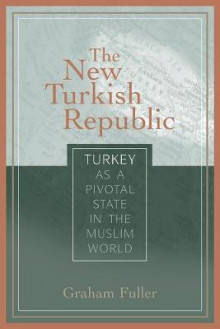 The New Turkish Republic av Graham E. Fuller (Heftet)