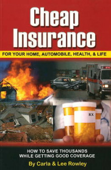 Cheap Insurance for Your Home, Automobile, Health and Life av Carla Rowley og Lee Rowley (Heftet)