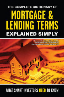 Complete Dictionary of Mortgage & Lending Terms Explained Simply av Atlantic Publishing Group (Heftet)