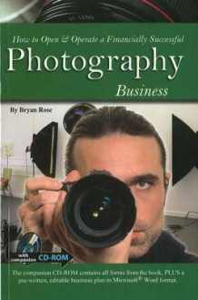 How to Open & Operate a Financially Successful Photography Business av Bryan Rose (Heftet)