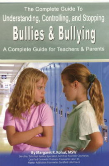 Complete Guide to Understanding, Controlling and Stopping Bullies and Bullying av Margaret R. Kohut (Heftet)