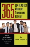 365 Low or No Cost Workplace Teambuilding Activities av Peragine (Heftet)