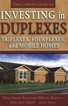 Complete Guide to Investing in Duplexes, Triplexes, Fourplexes and Mobile Homes av E.E. Mazier (Heftet)