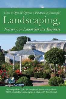 How to Open and Operate a Financially Successful Landscaping, Nursery or Lawn Service Business av Lynn Wasnak (Heftet)