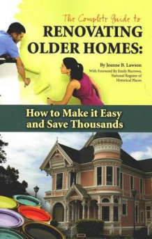 Complete Guide to Renovating Older Homes av Jeanne B. Lawson (Heftet)