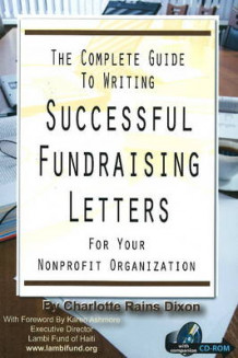 Complete Guide to Writing Successful Fundraising Letters av Charlotte Raines Dixon (Blandet mediaprodukt)