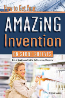 How to Get Your Amazing Invention on Store Shelves av Michael Cavallaro (Heftet)
