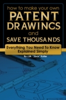 How to Make Your Own Patent Drawings and Save Thousands av J. W. Jack Koller (Heftet)