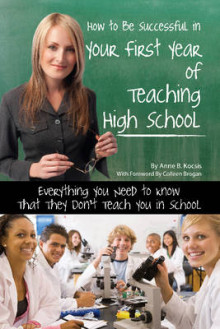 How to be Successful in Your First Year of Teaching High School av Anne B. Kocsis (Heftet)