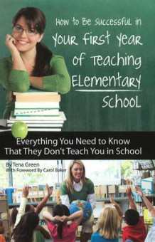 How to be Successful in Your First Year of Teaching Elementary School av Tena Green (Heftet)