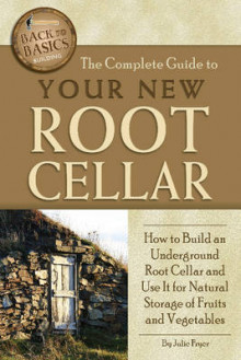 The Complete Guide to Your New Root Cellar av Julie Fryer (Heftet)