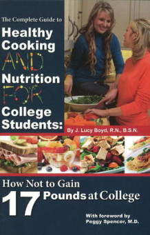 Complete Guide to Healthy Cooking & Nutrition for College Students av J. Lucy Boyd (Heftet)