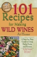 101 Recipes for Making Wild Wines at Home av Peragine (Heftet)