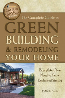 Complete Guide to Green Building & Remodeling Your Home av Martha Maeda (Heftet)