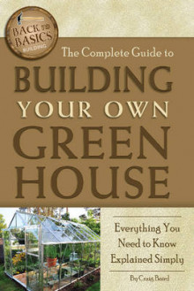 Complete Guide to Building Your Own Greenhouse av Craig W. Baird (Heftet)